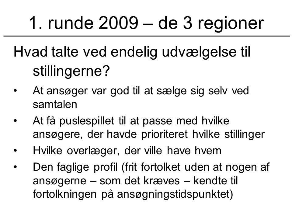 1. runde 2009 – de 3 regioner Hvad talte ved endelig udvælgelse til stillingerne.