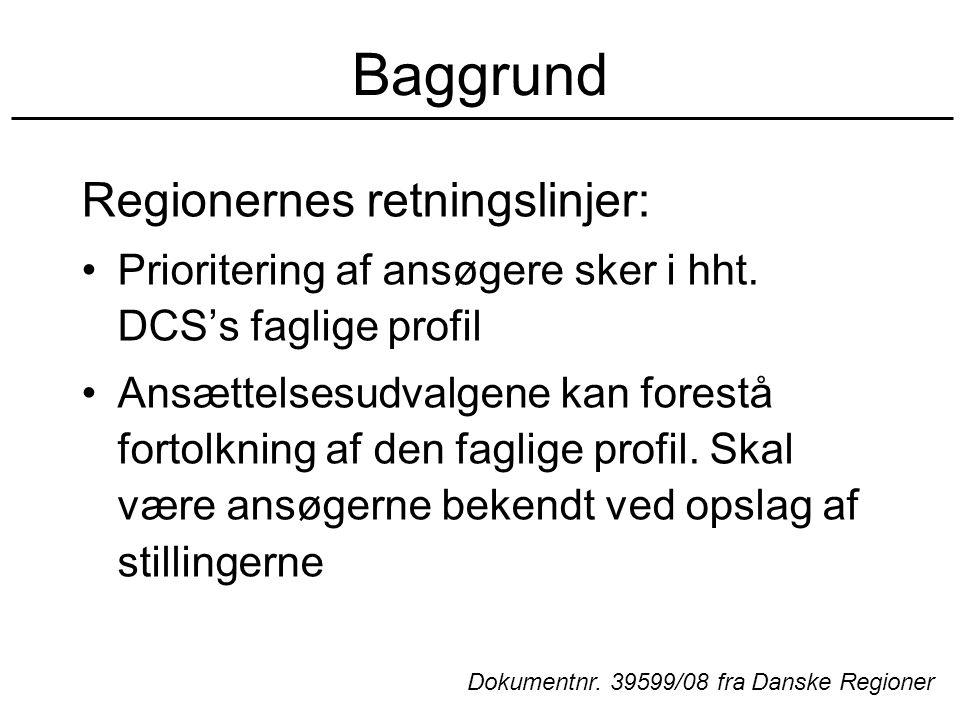 Baggrund Regionernes retningslinjer: Prioritering af ansøgere sker i hht.