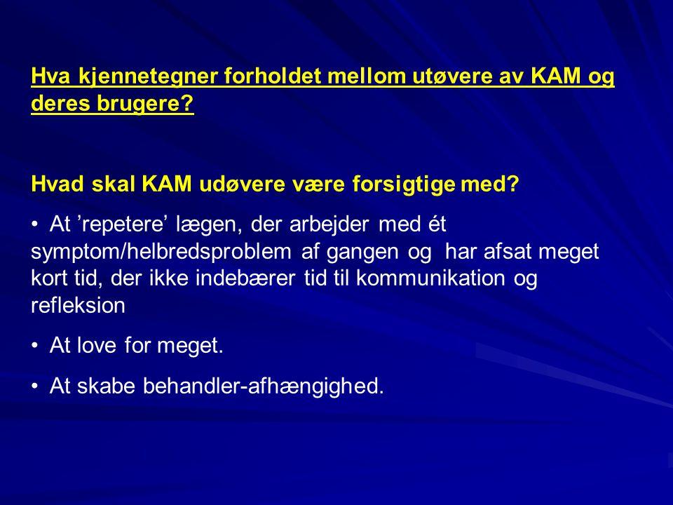 Hva kjennetegner forholdet mellom utøvere av KAM og deres brugere.