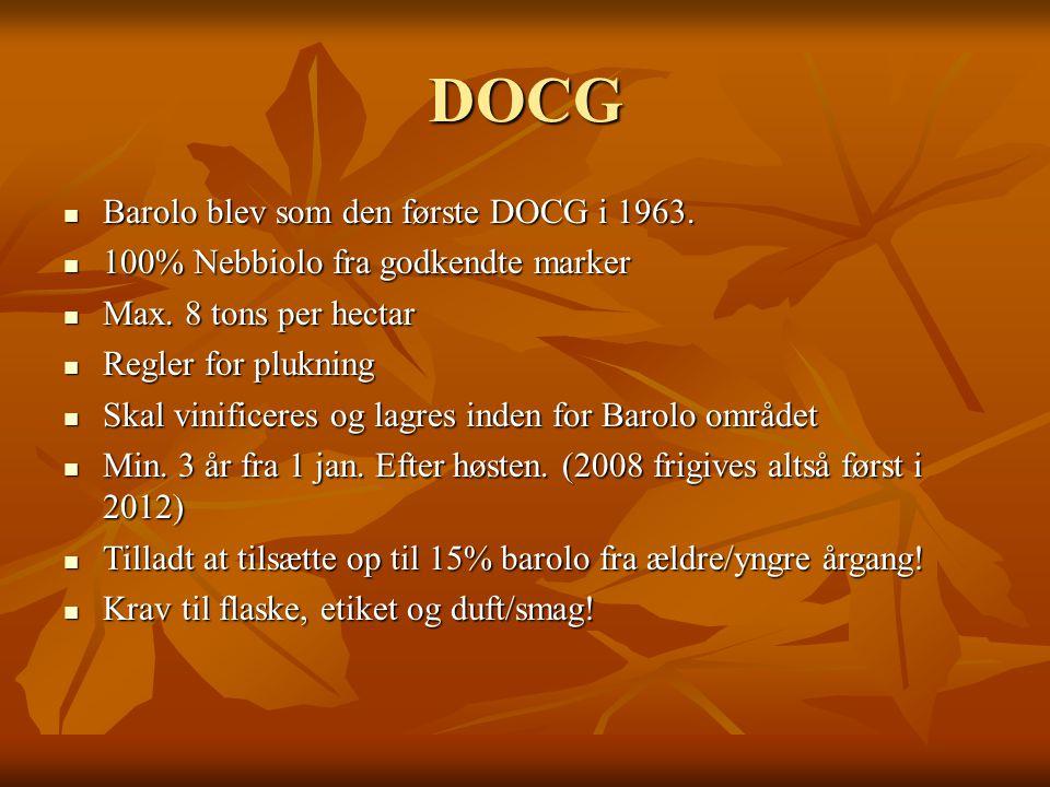 DOCG Barolo blev som den første DOCG i 1963. Barolo blev som den første DOCG i 1963.
