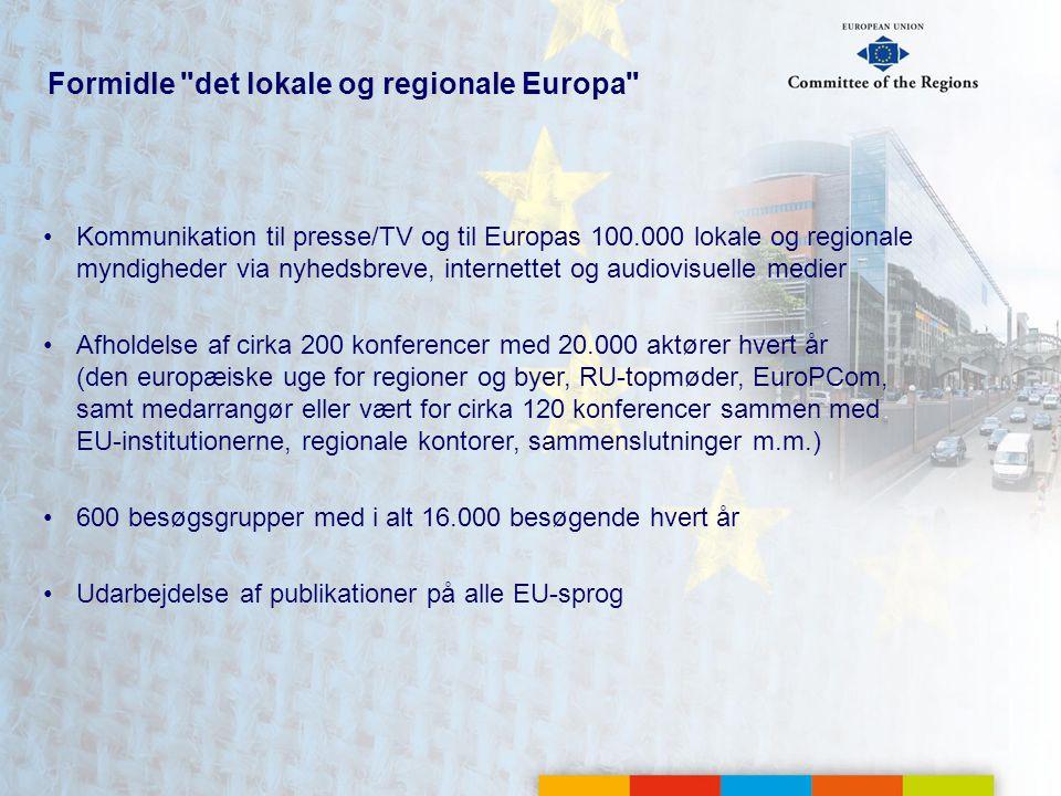 Formidle det lokale og regionale Europa Kommunikation til presse/TV og til Europas 100.000 lokale og regionale myndigheder via nyhedsbreve, internettet og audiovisuelle medier Afholdelse af cirka 200 konferencer med 20.000 aktører hvert år (den europæiske uge for regioner og byer, RU-topmøder, EuroPCom, samt medarrangør eller vært for cirka 120 konferencer sammen med EU-institutionerne, regionale kontorer, sammenslutninger m.m.) 600 besøgsgrupper med i alt 16.000 besøgende hvert år Udarbejdelse af publikationer på alle EU-sprog