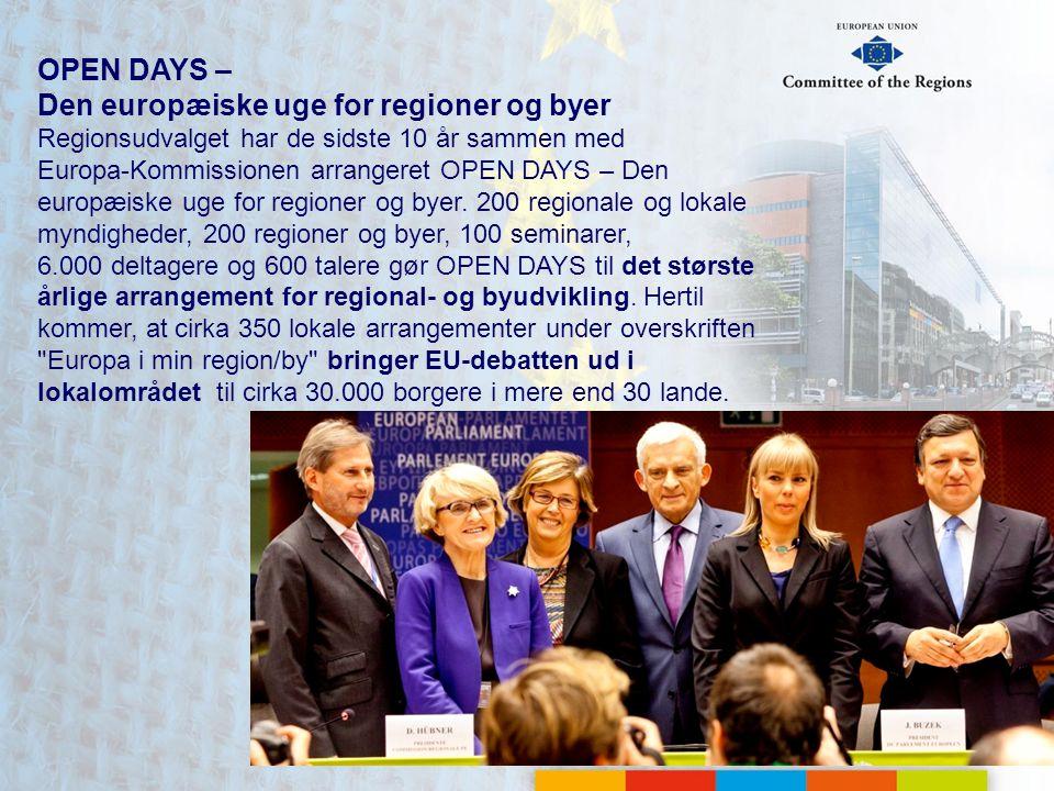 OPEN DAYS – Den europæiske uge for regioner og byer Regionsudvalget har de sidste 10 år sammen med Europa-Kommissionen arrangeret OPEN DAYS – Den europæiske uge for regioner og byer.