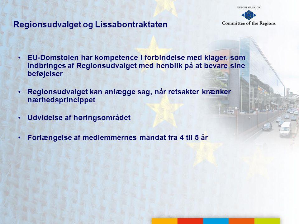 Regionsudvalget og Lissabontraktaten EU-Domstolen har kompetence i forbindelse med klager, som indbringes af Regionsudvalget med henblik på at bevare sine beføjelser Regionsudvalget kan anlægge sag, når retsakter krænker nærhedsprincippet Udvidelse af høringsområdet Forlængelse af medlemmernes mandat fra 4 til 5 år