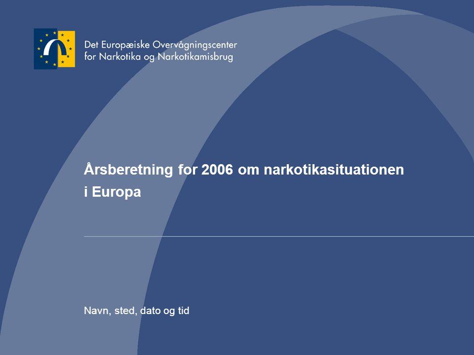 Årsberetning for 2006 om narkotikasituationen i Europa Navn, sted, dato og tid