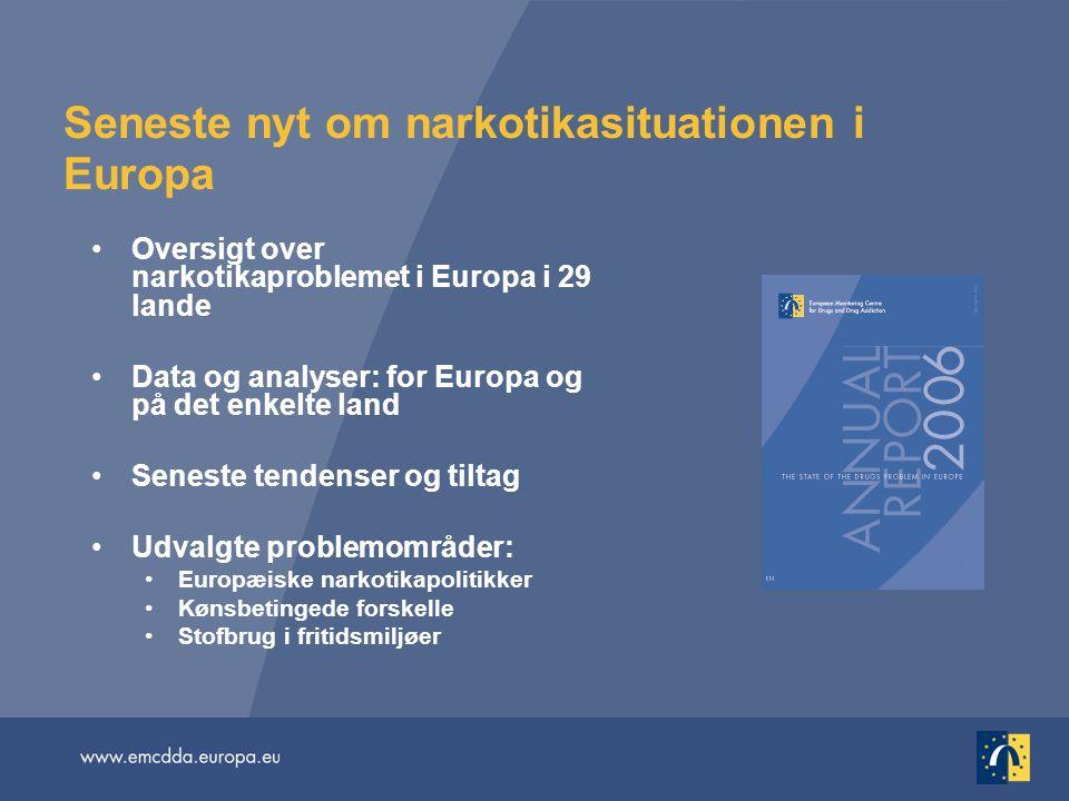 Seneste nyt om narkotikasituationen i Europa Oversigt over narkotikaproblemet i Europa i 29 lande Data og analyser: for Europa og på det enkelte land Seneste tendenser og tiltag Udvalgte problemområder: Europæiske narkotikapolitikker Kønsbetingede forskelle Stofbrug i fritidsmiljøer
