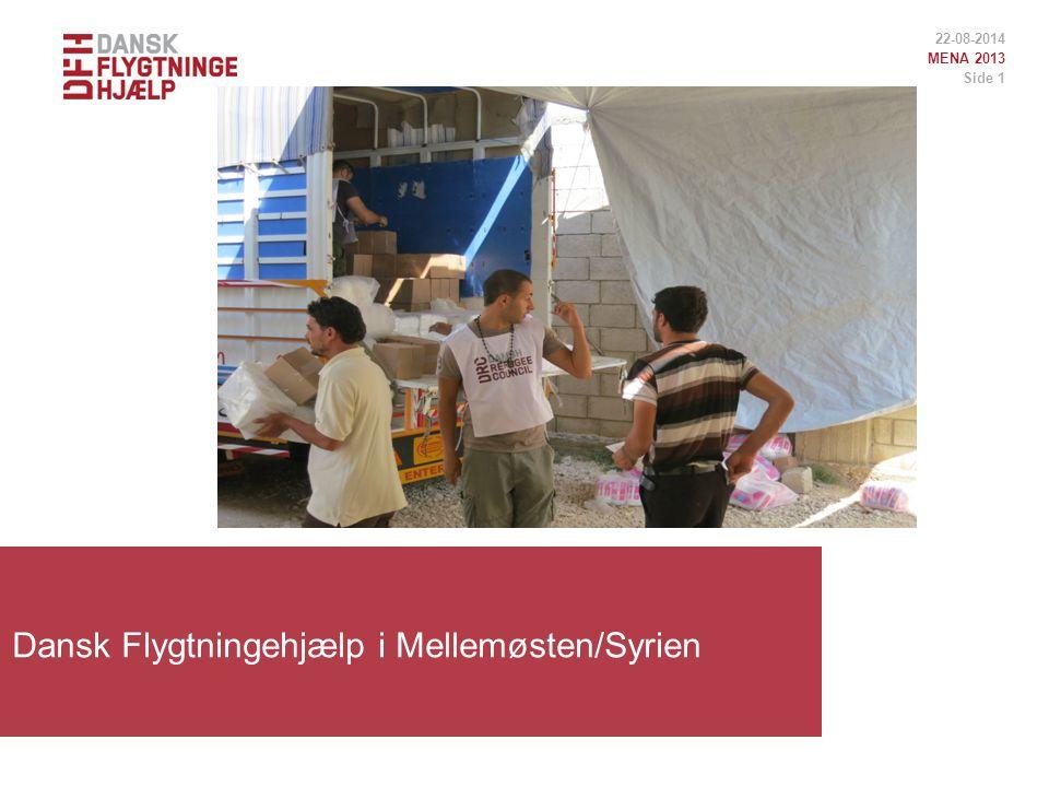 Dansk Flygtningehjælp i Mellemøsten/Syrien 22-08-2014 MENA 2013 Side 1