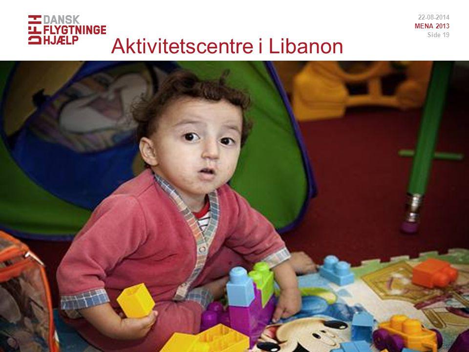Aktivitetscentre i Libanon 22-08-2014 MENA 2013 Side 19