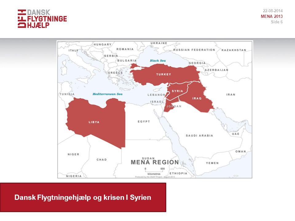 Dansk Flygtningehjælp og krisen I Syrien 22-08-2014 MENA 2013 Side 6