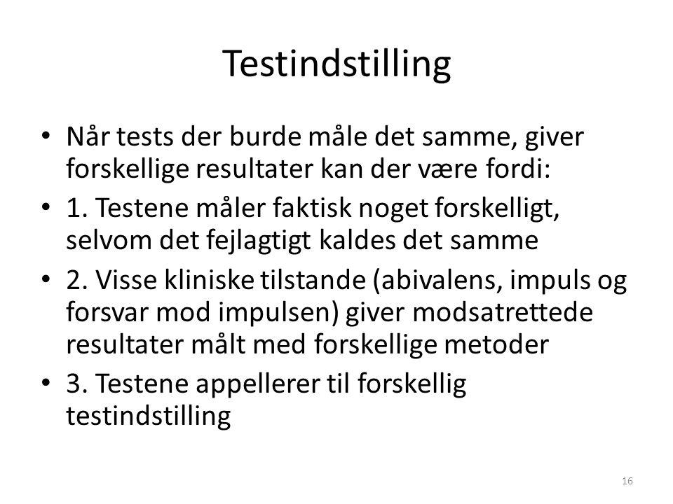 Testindstilling Når tests der burde måle det samme, giver forskellige resultater kan der være fordi: 1.