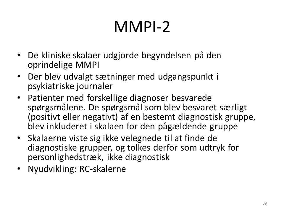MMPI-2 De kliniske skalaer udgjorde begyndelsen på den oprindelige MMPI Der blev udvalgt sætninger med udgangspunkt i psykiatriske journaler Patienter med forskellige diagnoser besvarede spørgsmålene.