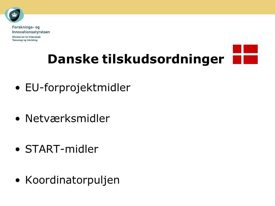 Danske tilskudsordninger EU-forprojektmidler Netværksmidler START-midler Koordinatorpuljen