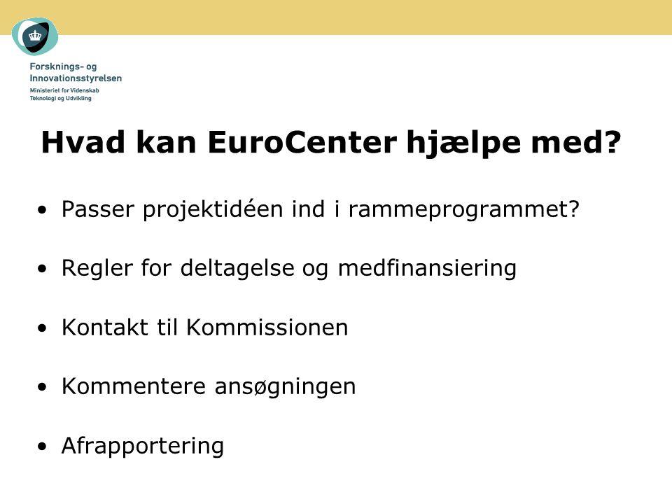 Hvad kan EuroCenter hjælpe med. Passer projektidéen ind i rammeprogrammet.