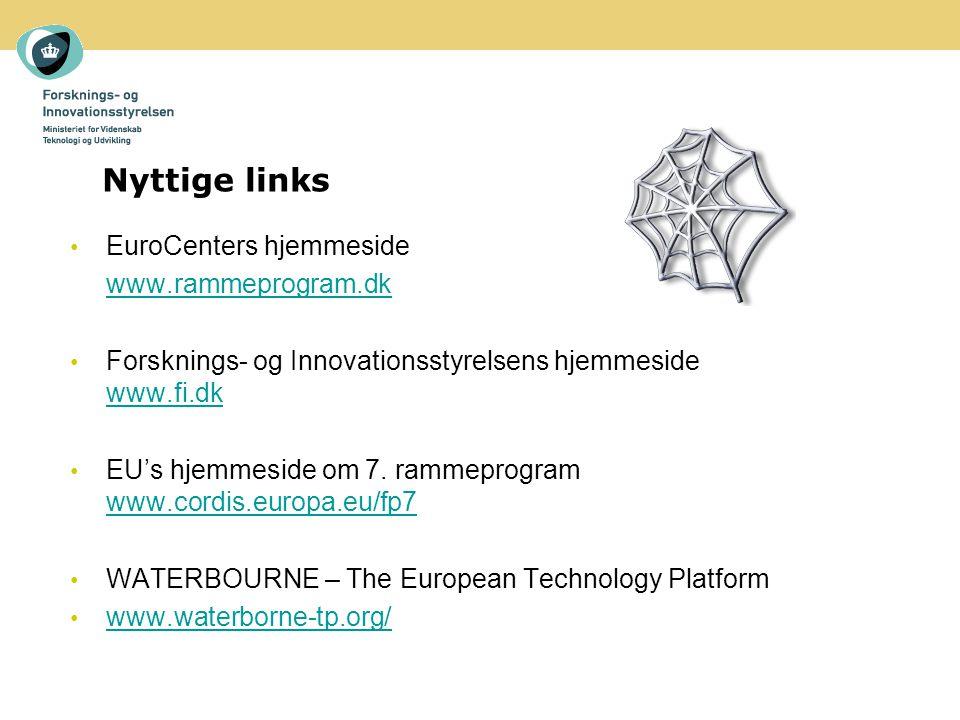 Nyttige links EuroCenters hjemmeside www.rammeprogram.dk Forsknings- og Innovationsstyrelsens hjemmeside www.fi.dk www.fi.dk EU's hjemmeside om 7.