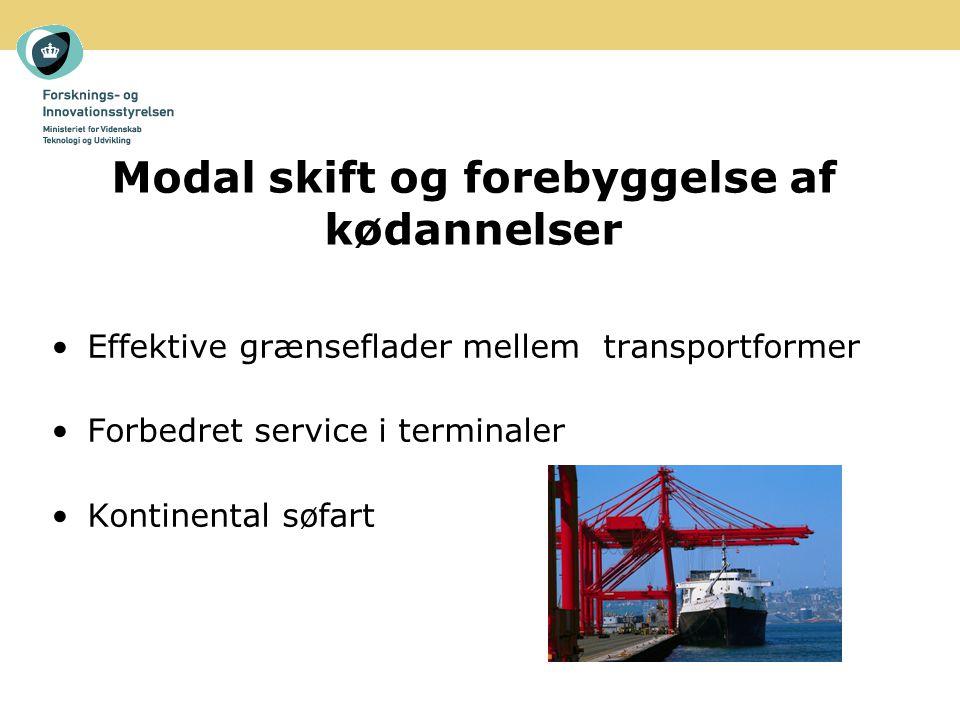 Modal skift og forebyggelse af kødannelser Effektive grænseflader mellem transportformer Forbedret service i terminaler Kontinental søfart