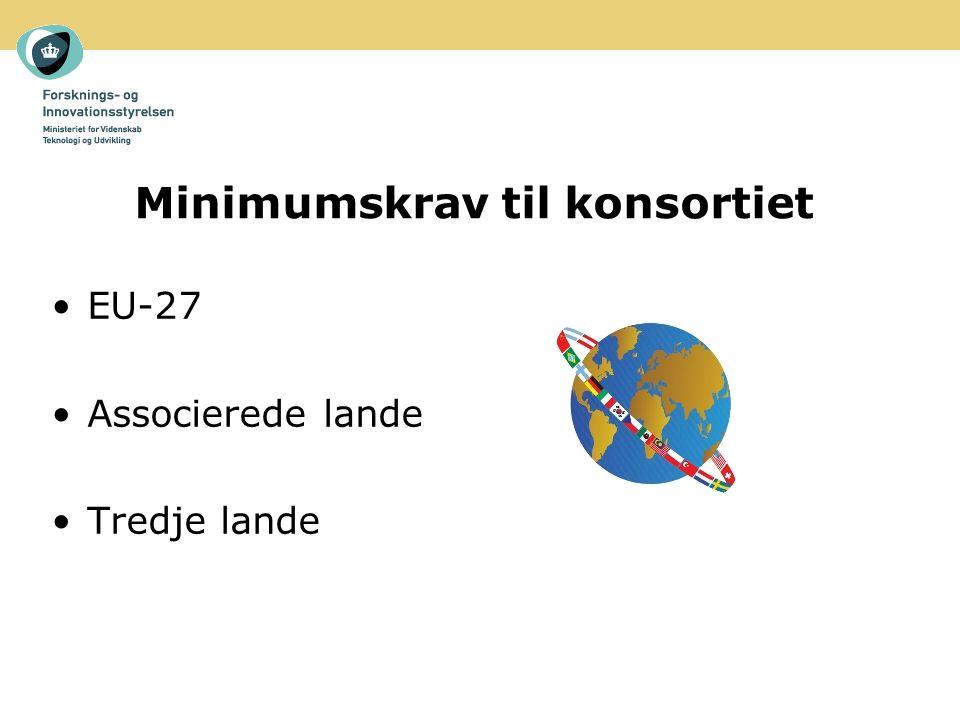 Minimumskrav til konsortiet EU-27 Associerede lande Tredje lande