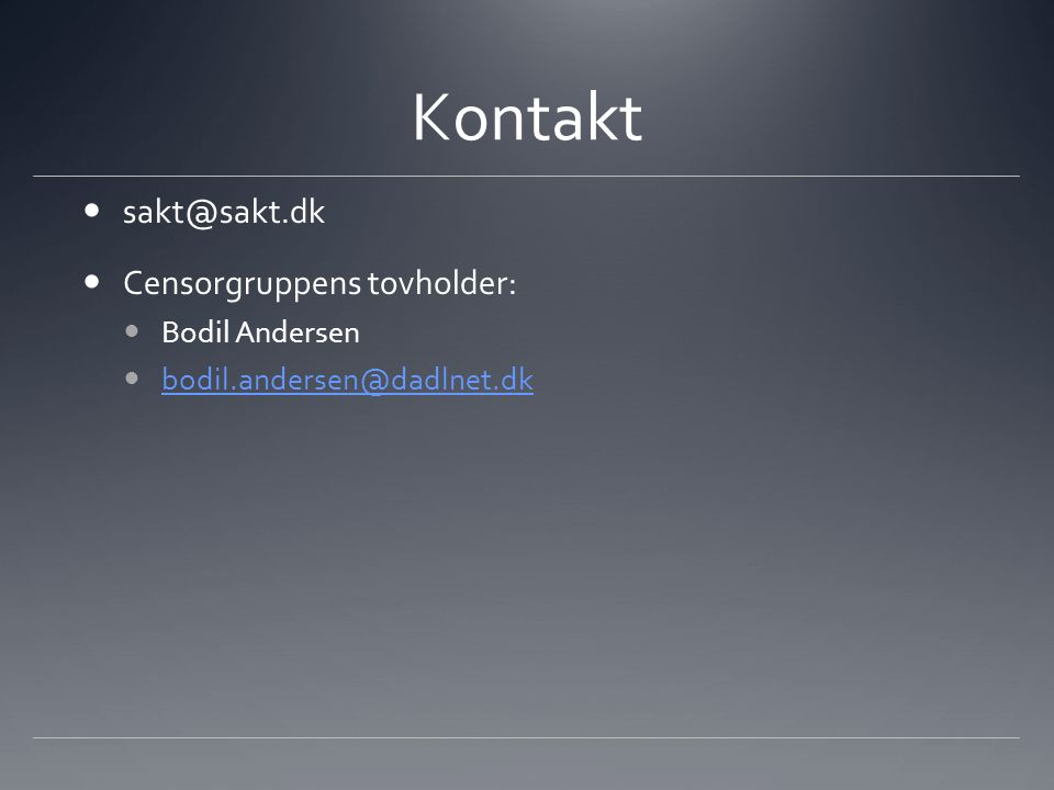 Kontakt sakt@sakt.dk Censorgruppens tovholder: Bodil Andersen bodil.andersen@dadlnet.dk