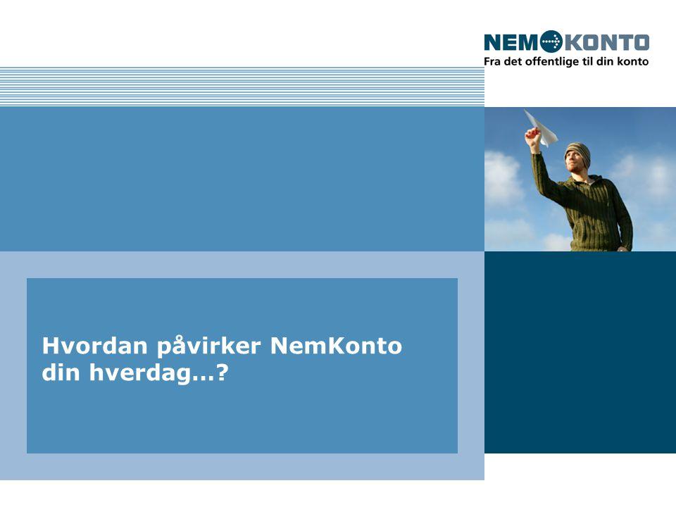 Hvordan påvirker NemKonto din hverdag…