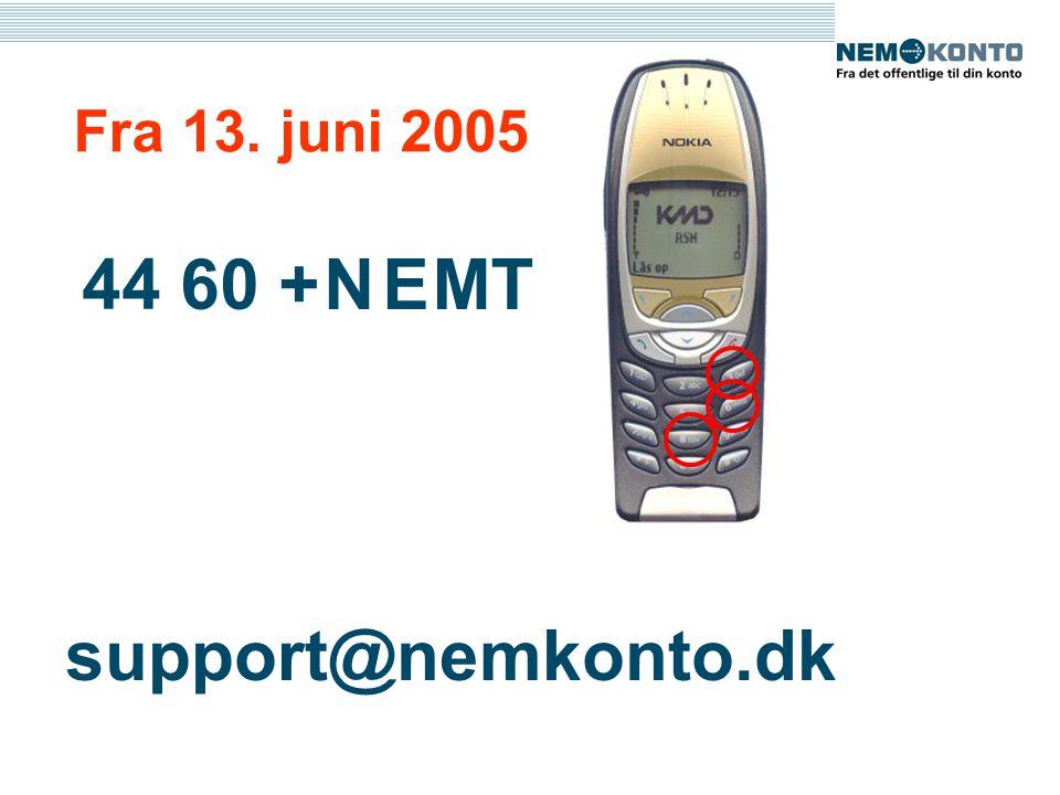44 60 + NTME Fra 13. juni 2005 support@nemkonto.dk