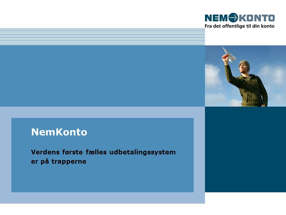 NemKonto Verdens første fælles udbetalingssystem er på trapperne