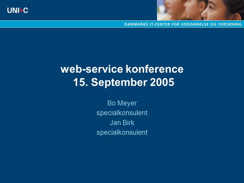 web-service konference 15. September 2005 Bo Meyer specialkonsulent Jan Birk specialkonsulent