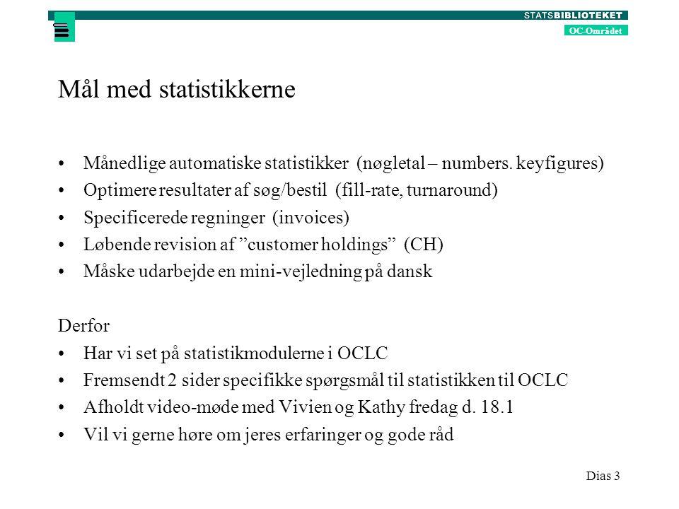 OC-Området Dias 3 Mål med statistikkerne Månedlige automatiske statistikker (nøgletal – numbers.