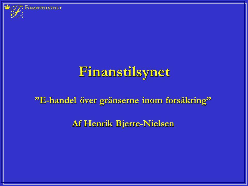 Finanstilsynet E-handel över gränserne inom forsäkring Af Henrik Bjerre-Nielsen