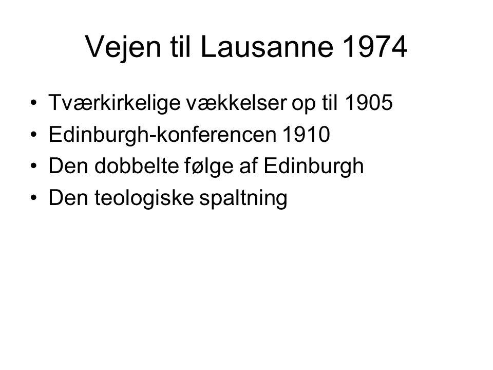 Vejen til Lausanne 1974 Tværkirkelige vækkelser op til 1905 Edinburgh-konferencen 1910 Den dobbelte følge af Edinburgh Den teologiske spaltning