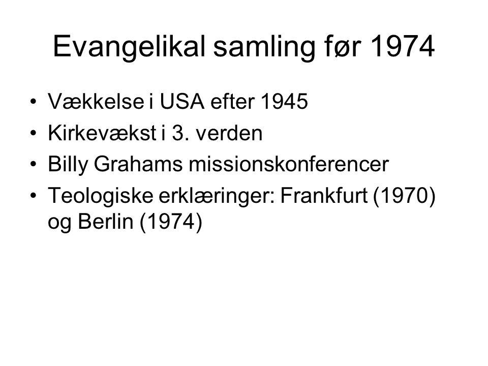 Evangelikal samling før 1974 Vækkelse i USA efter 1945 Kirkevækst i 3.