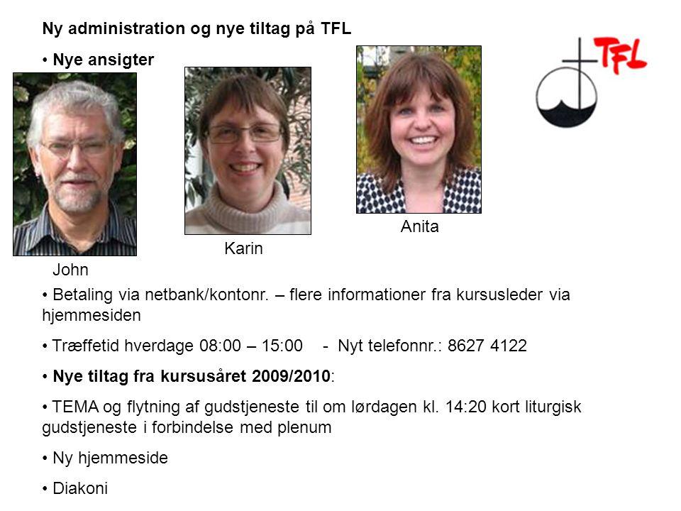 Ny administration og nye tiltag på TFL Nye ansigter Betaling via netbank/kontonr.