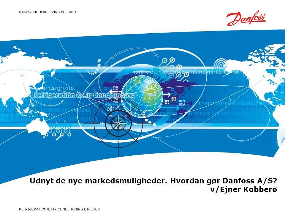 REFRIGERATION & AIR CONDITIONING DIVISION Udnyt de nye markedsmuligheder.