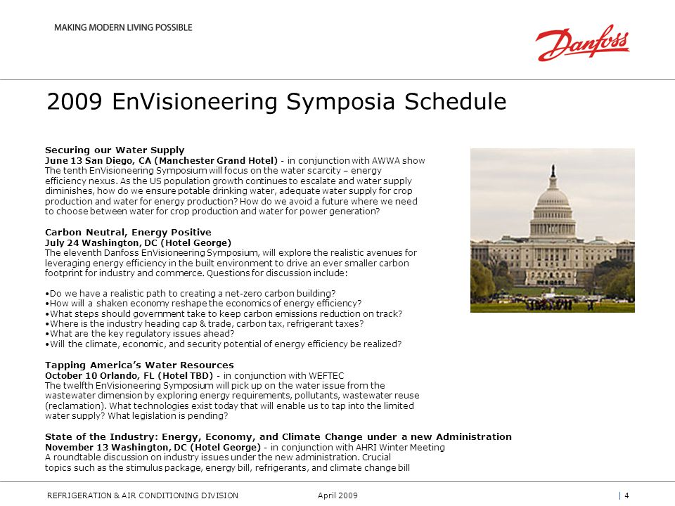 REFRIGERATION & AIR CONDITIONING DIVISIONApril 2009| 4| 4 2009 EnVisioneering Symposia Schedule Securing our Water Supply June 13 San Diego, CA (Manchester Grand Hotel) - in conjunction with AWWA show The tenth EnVisioneering Symposium will focus on the water scarcity – energy efficiency nexus.