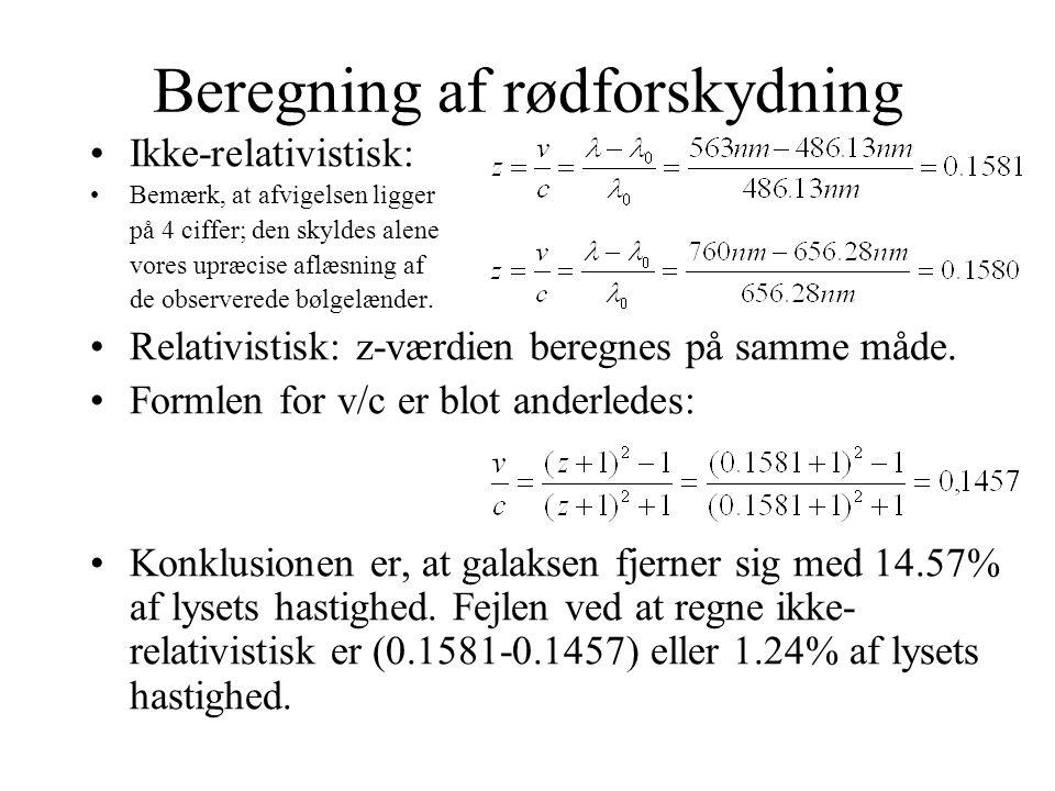 Beregning af rødforskydning Ikke-relativistisk: Bemærk, at afvigelsen ligger på 4 ciffer; den skyldes alene vores upræcise aflæsning af de observerede bølgelænder.