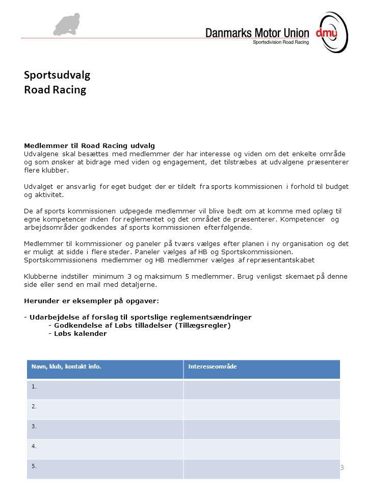 Medlemmer til Road Racing udvalg Udvalgene skal besættes med medlemmer der har interesse og viden om det enkelte område og som ønsker at bidrage med viden og engagement, det tilstræbes at udvalgene præsenterer flere klubber.