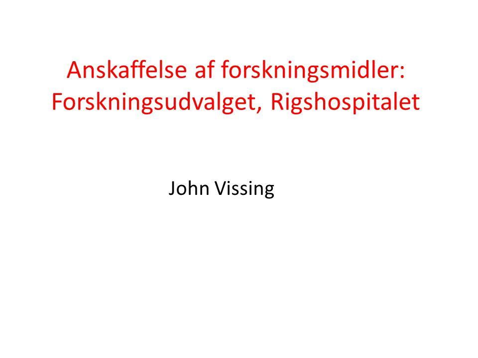 Anskaffelse af forskningsmidler: Forskningsudvalget, Rigshospitalet John Vissing
