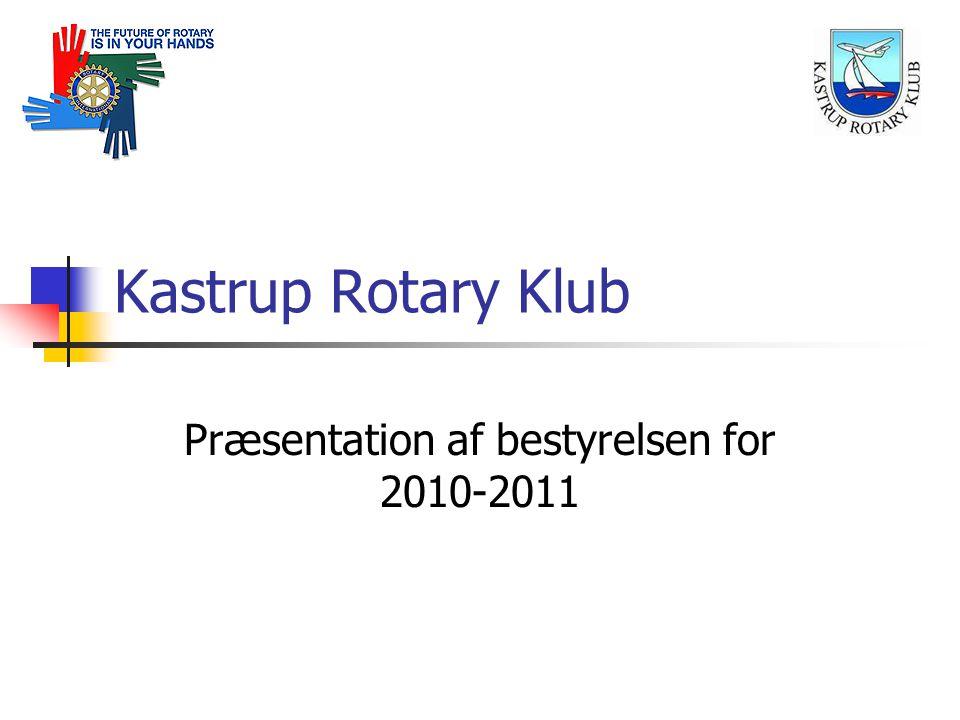 Kastrup Rotary Klub Præsentation af bestyrelsen for 2010-2011