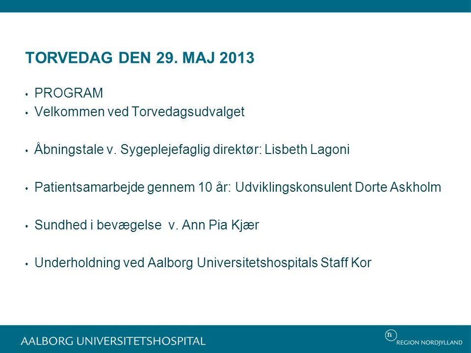 TORVEDAG DEN 29. MAJ 2013 PROGRAM Velkommen ved Torvedagsudvalget Åbningstale v.
