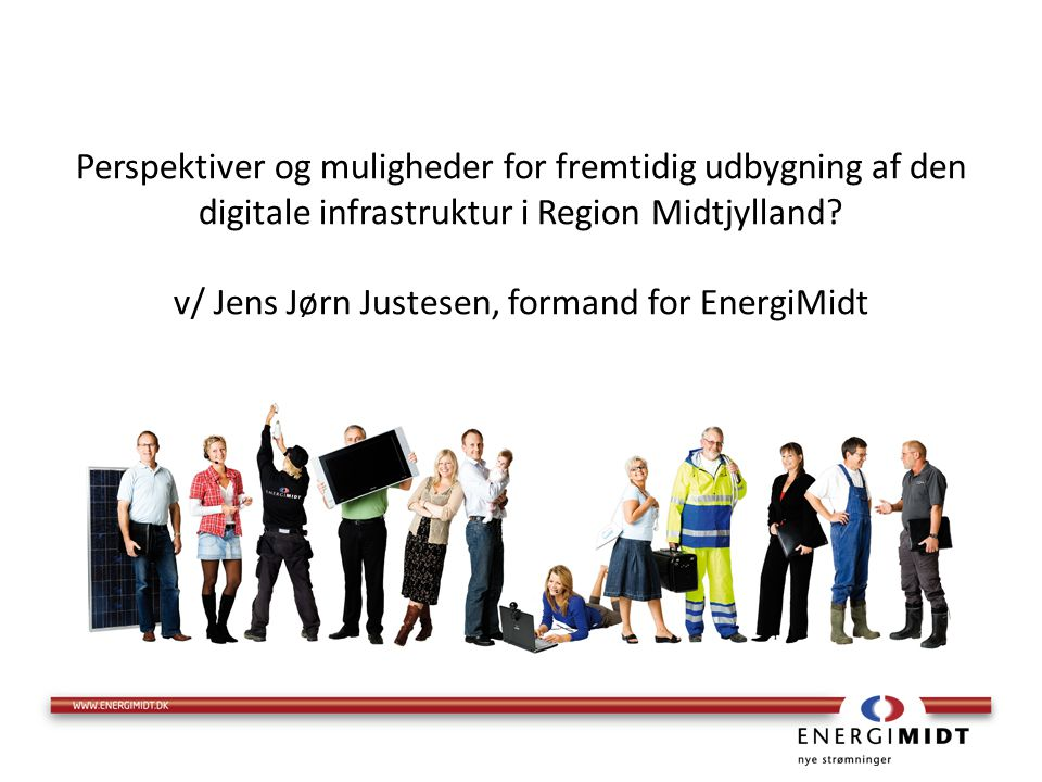 Perspektiver og muligheder for fremtidig udbygning af den digitale infrastruktur i Region Midtjylland.