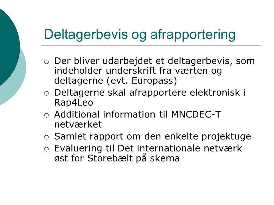 Deltagerbevis og afrapportering  Der bliver udarbejdet et deltagerbevis, som indeholder underskrift fra værten og deltagerne (evt.