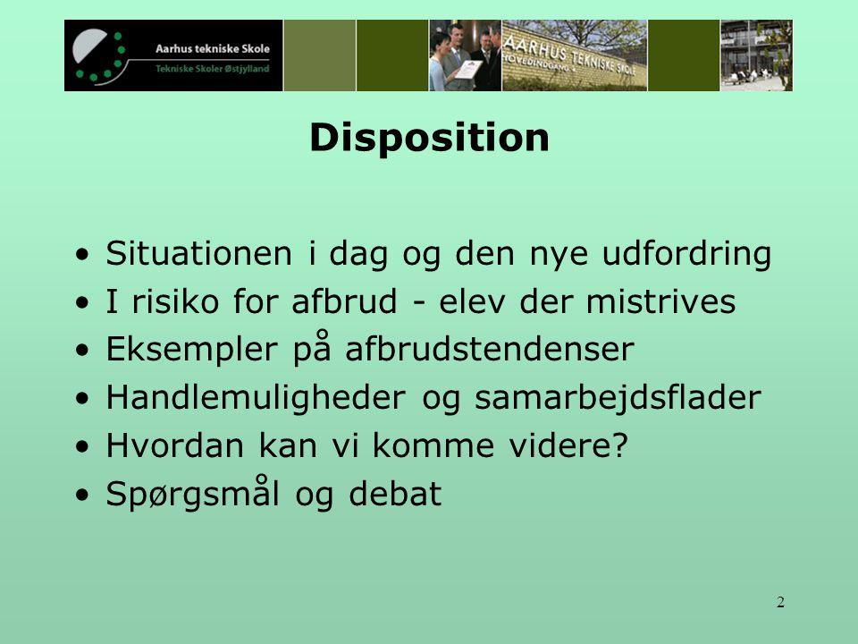 2 Disposition Situationen i dag og den nye udfordring I risiko for afbrud - elev der mistrives Eksempler på afbrudstendenser Handlemuligheder og samarbejdsflader Hvordan kan vi komme videre.
