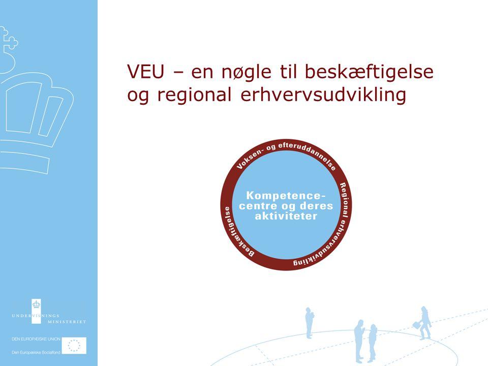 VEU – en nøgle til beskæftigelse og regional erhvervsudvikling