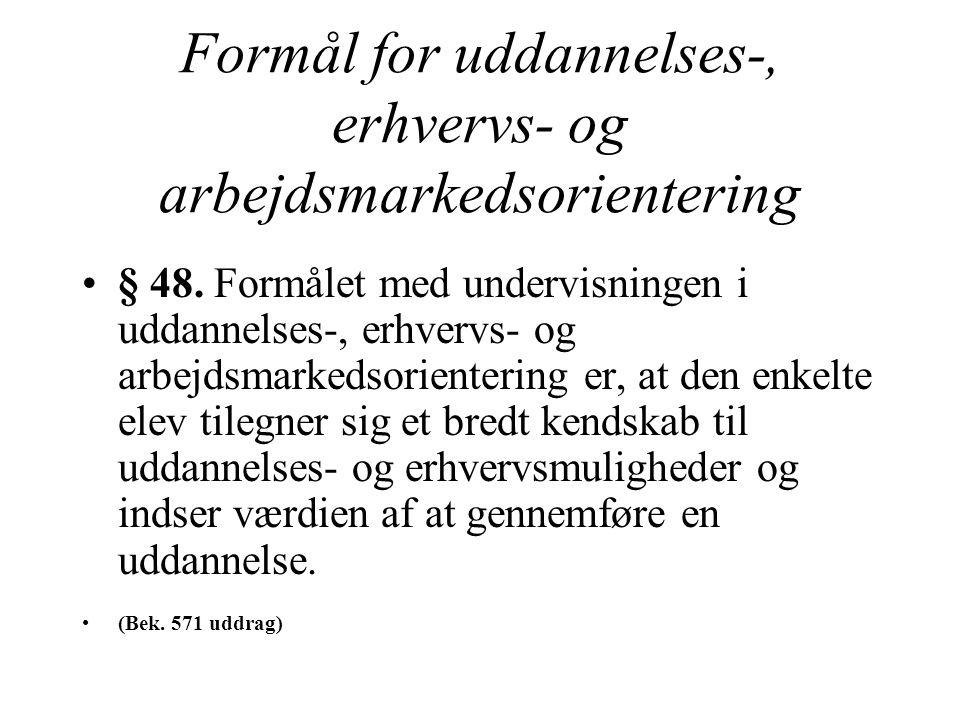 Formål for uddannelses-, erhvervs- og arbejdsmarkedsorientering § 48.