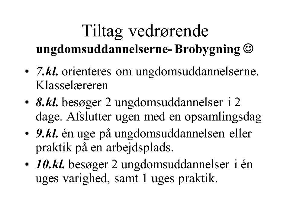 Tiltag vedrørende ungdomsuddannelserne- Brobygning 7.kl.