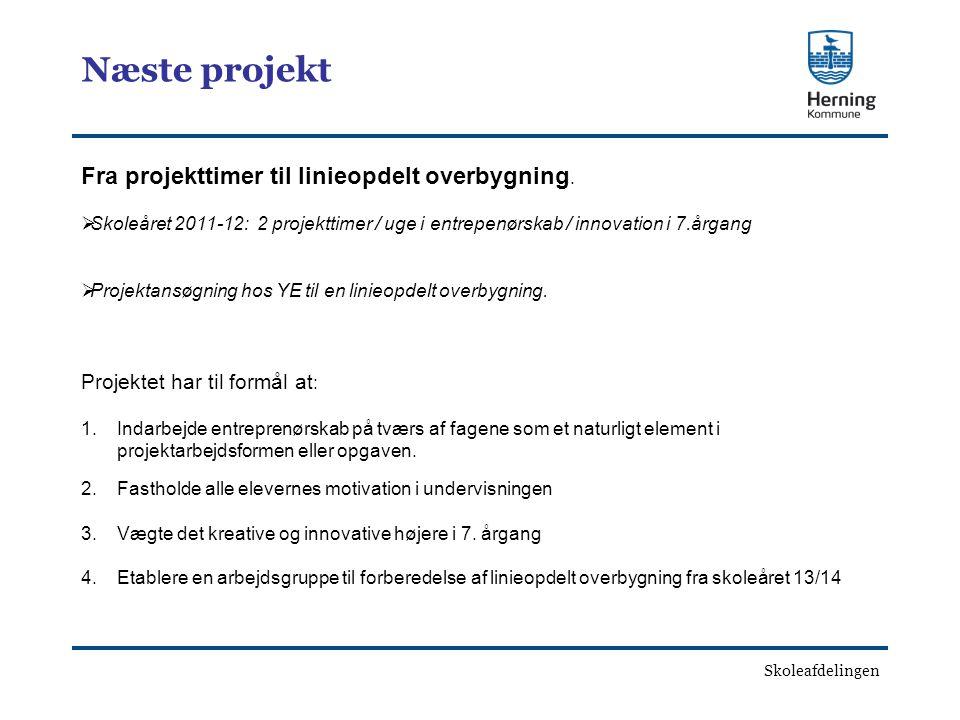 Skoleafdelingen Fra projekttimer til linieopdelt overbygning.
