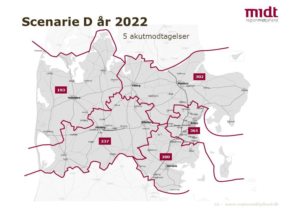 16 ▪ www.regionmidtjylland.dk 5 akutmodtagelser Scenarie D år 2022 361 193 302 200 237