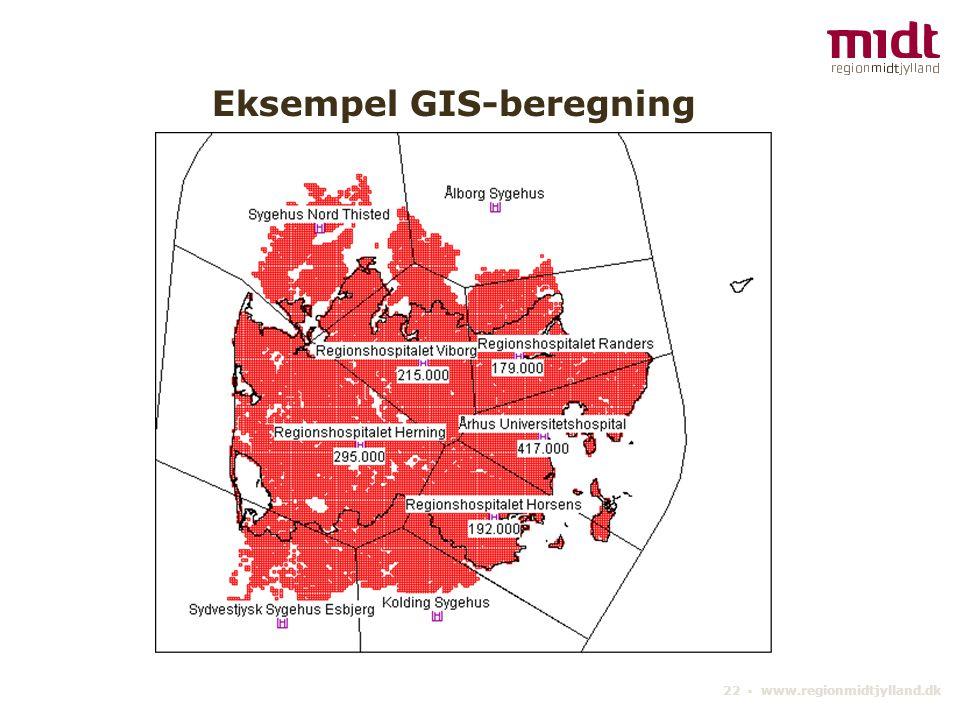 22 ▪ www.regionmidtjylland.dk Eksempel GIS-beregning