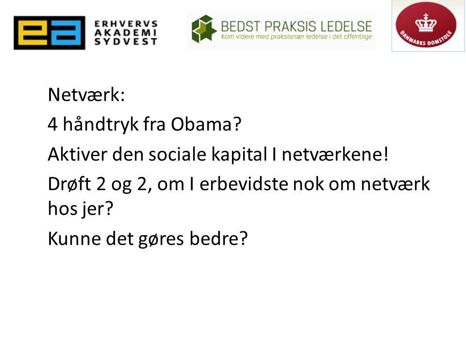 Netværk: 4 håndtryk fra Obama. Aktiver den sociale kapital I netværkene.