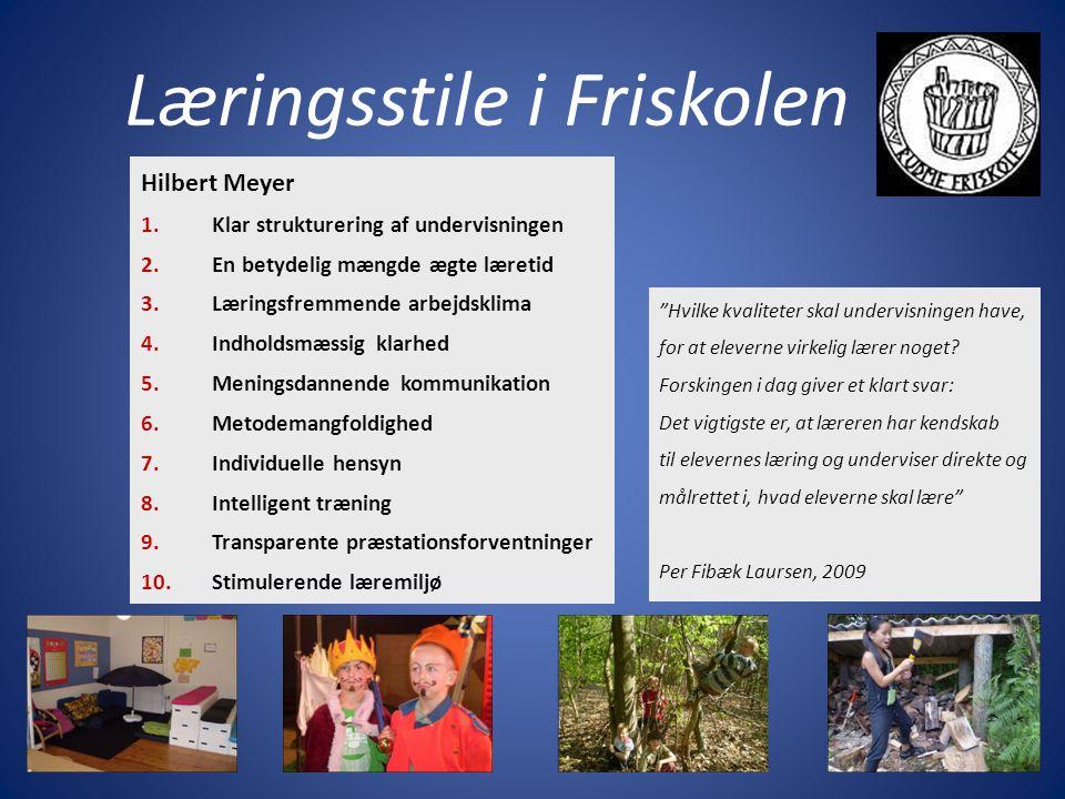 Læringsstile i Friskolen Hilbert Meyer 1.Klar strukturering af undervisningen 2.En betydelig mængde ægte læretid 3.Læringsfremmende arbejdsklima 4.Indholdsmæssig klarhed 5.Meningsdannende kommunikation 6.Metodemangfoldighed 7.Individuelle hensyn 8.Intelligent træning 9.Transparente præstationsforventninger 10.Stimulerende læremiljø Hvilke kvaliteter skal undervisningen have, for at eleverne virkelig lærer noget.