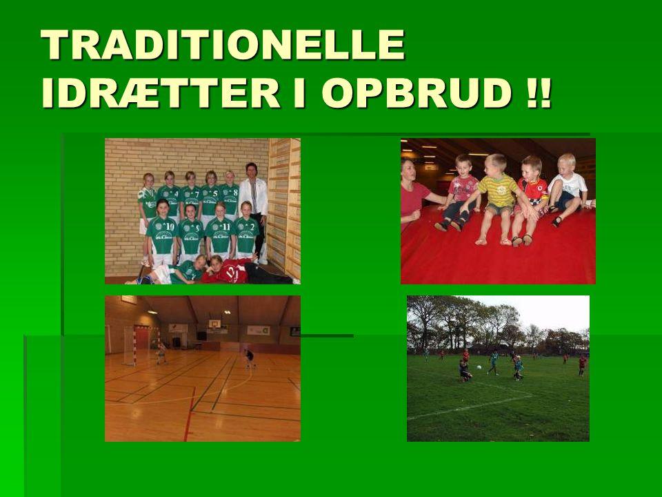 TRADITIONELLE IDRÆTTER I OPBRUD !!