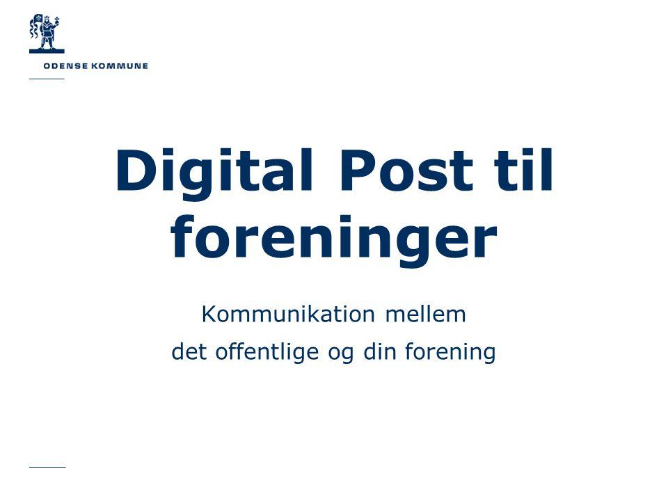 Digital Post til foreninger Kommunikation mellem det offentlige og din forening