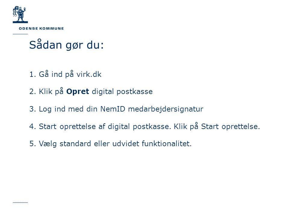 1. Gå ind på virk.dk 2. Klik på Opret digital postkasse 3.